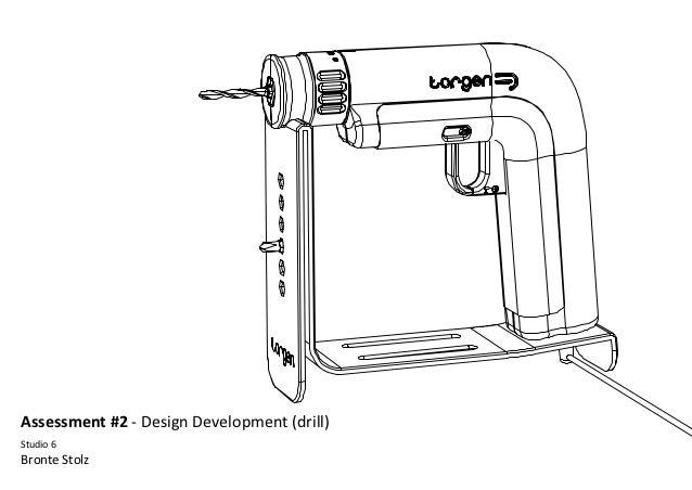 Assessment #2 - Design Development (drill)Studio 6Bronte Stolz