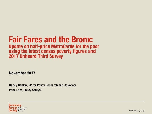 www.cssny.org Fair Fares and the Bronx: Update on half-price MetroCards for the poor using the latest census poverty figur...