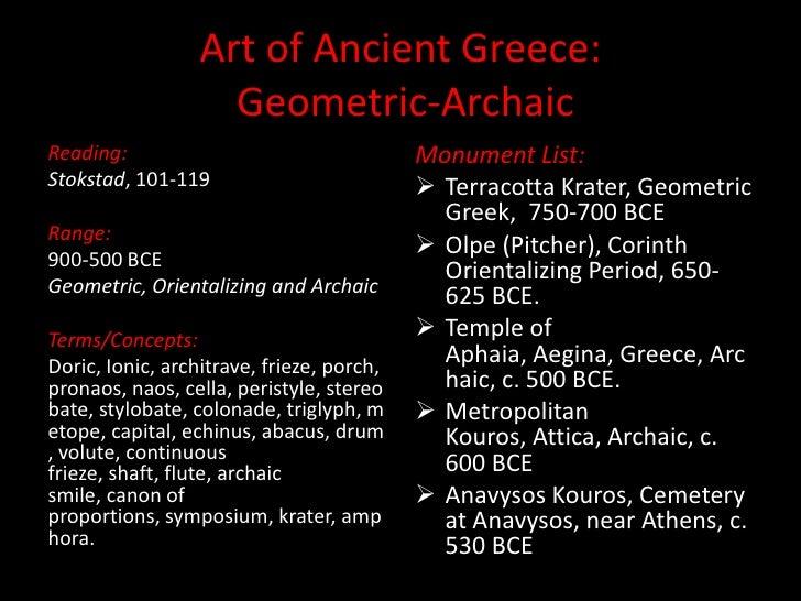 Art of Ancient Greece: Geometric-Archaic<br />Reading:<br />Stokstad, 101-119<br />Range:<br />900-500 BCE<br />Geometric,...