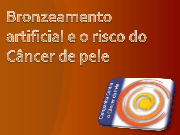 Bronzeamento artificial e o risco do Câncer de pele<br />