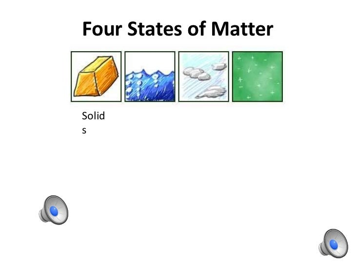 Four States of MatterSolids