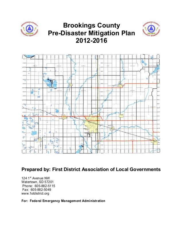 Brookings County Pre-Disaster Mitigation Plan 2012-2016  Prepared by: First District Association of Local Governments 124 ...