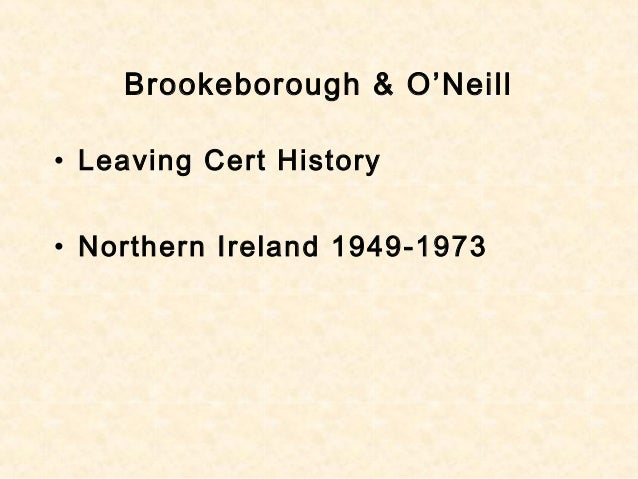 Brookeborough & O'Neill • Leaving Cert History • Northern Ireland 1949-1973