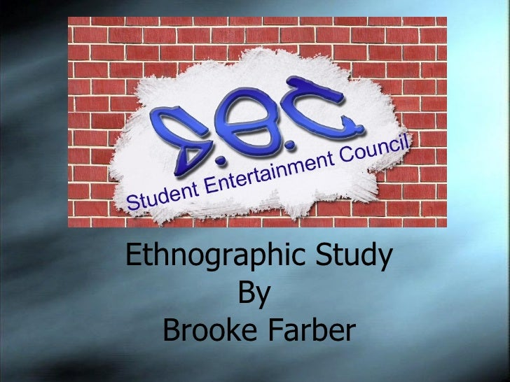 Ethnographic Study By  Brooke Farber