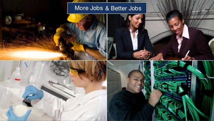 More Jobs & Better Jobs