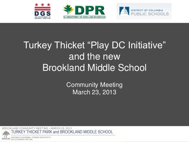 "Turkey Thicket ""Play DC Initiative""                       and the new                 Brookland Middle School             ..."