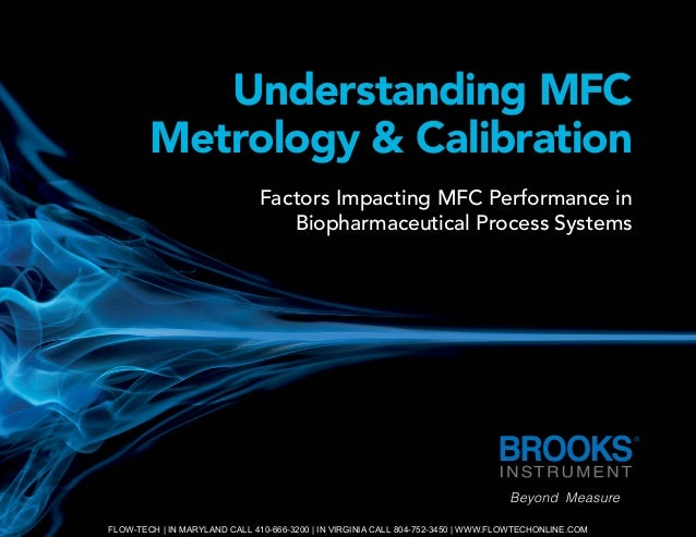 1 | Understanding MFC Metrology & Calibration Understanding MFC Metrology & Calibration Factors Impacting MFC Performance ...