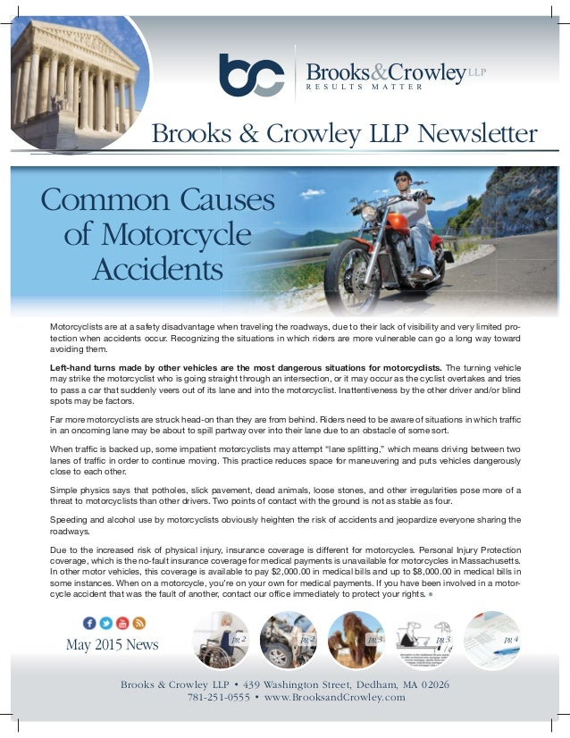 Brooks & Crowley LLP Newsletter May 2015 News pg 2 pg 2 pg 3 pg 3 pg 4 Common Causes of Motorcycle Accidents Motorcyclists...