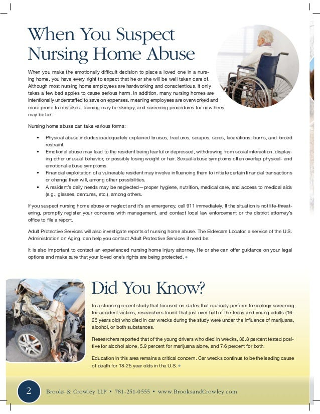 When You Suspect Nursing Home Abuse When you make the emotionally difficult decision to place a loved one in a nurs- ing h...