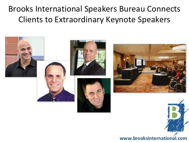 Brooks International Speakers Bureau Connects  Clients to Extraordinary Keynote Speakers                             www.b...