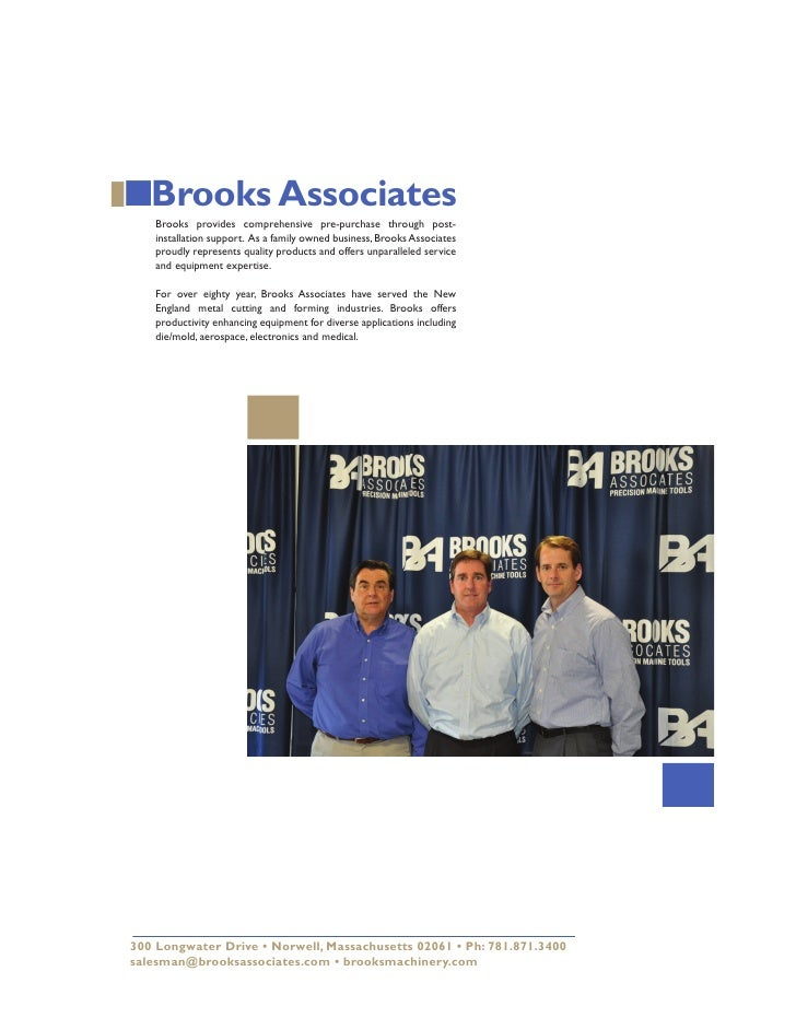 Brooks Associates     Brooks provides comprehensive pre-purchase through post-     installation support. As a family own...