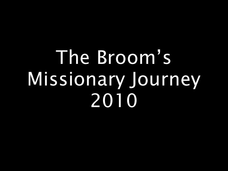 The Broom's Missionary Journey 2010