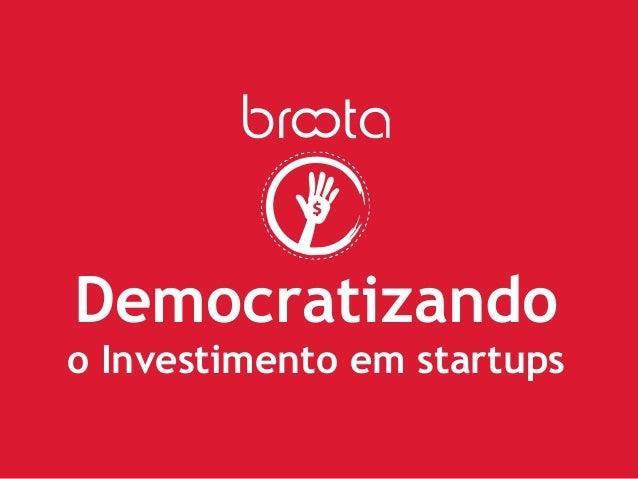 Democratizando  o Investimento em startups