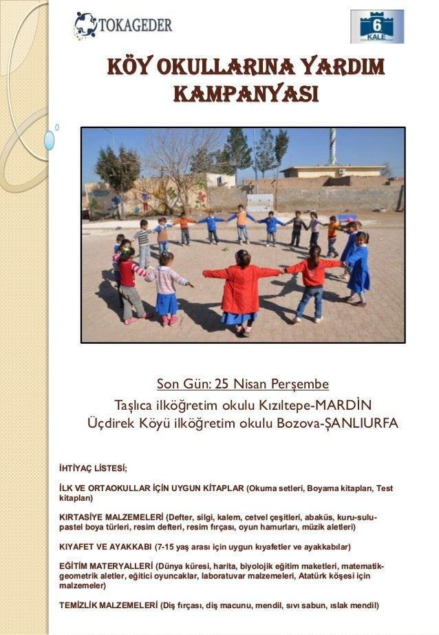 KÖY OKULLARINA YARDIM KAMPANYASI  Son Gün: 25 Nisan Perşembe Taşlıca ilköğretim okulu Kızıltepe-MARDĠN Üçdirek Köyü ilköğr...