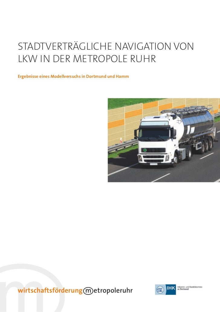 1Stadtverträgliche NavigatioN voNlkw iN der Metropole ruhrErgebnisse eines Modellversuchs in Dortmund und Hamm