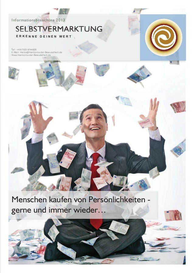 Informationsbroschüre 2013  ERKENNE DEINEN WERT  Tel: +49-7522-9744826 E-Mail: Heiko@Harmonie-der-Bewusstheit.de www.Harmo...