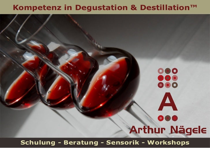 Kompetenz in Degustation & Destillation™ Schulung - Beratung - Sensorik - Workshops