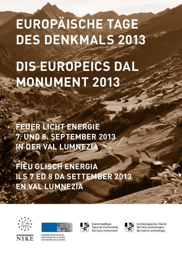 Europäische Tage des Denkmals 2013 Dis europeics dal monument 2013 FEUER Licht energie 7. und 8. September 2013 in der val...