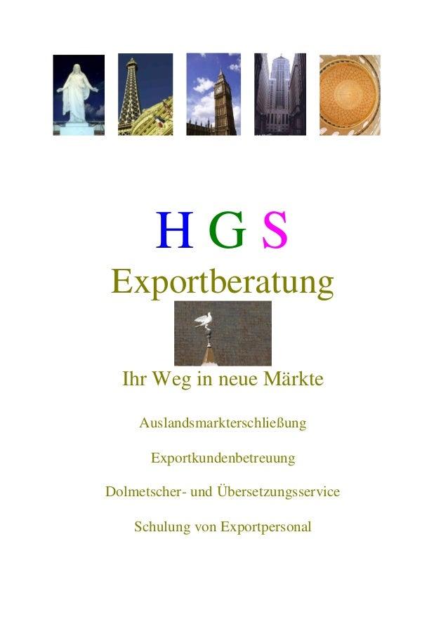 H G S Exportberatung Ihr Weg in neue Märkte Auslandsmarkterschließung Exportkundenbetreuung Dolmetscher- und Übersetzungss...