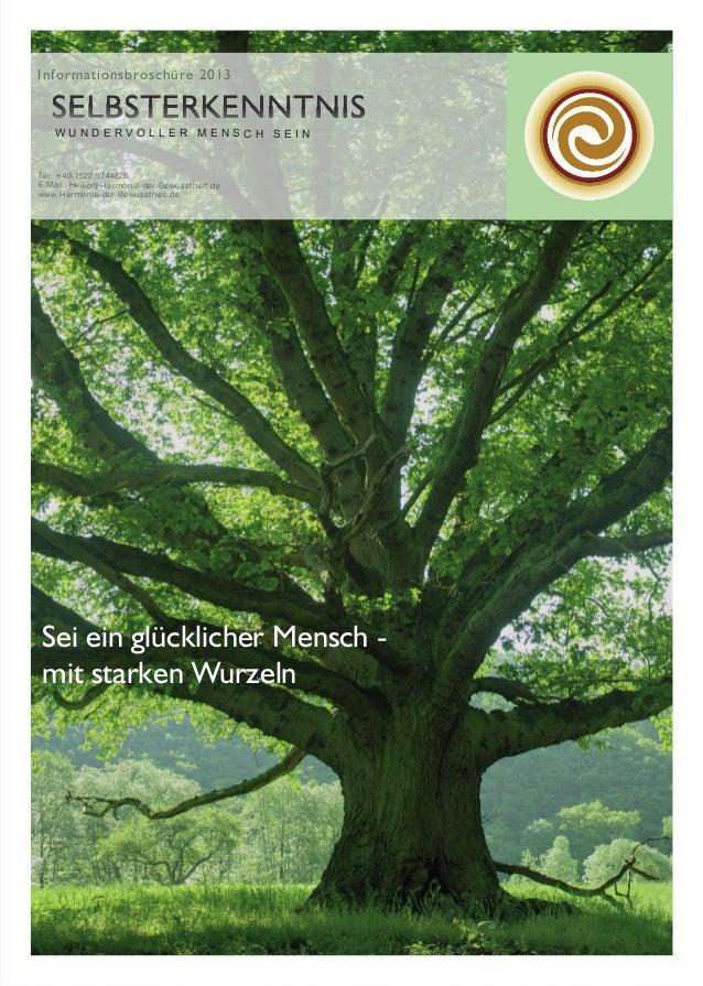 Informationsbroschüre 2013  WUNDERVOLLER MENSCH SEIN  Tel: +49-7522-9744826 E-Mail: Heiko@Harmonie-der-Bewusstheit.de www....
