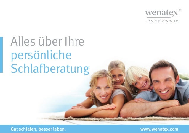 Alles über Ihre persönliche Schlafberatung Gut schlafen, besser leben. www.wenatex.com