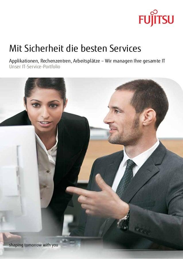 Mit Sicherheit die besten Services Applikationen, Rechenzentren, Arbeitsplätze – Wir managen Ihre gesamte IT Unser IT-Serv...