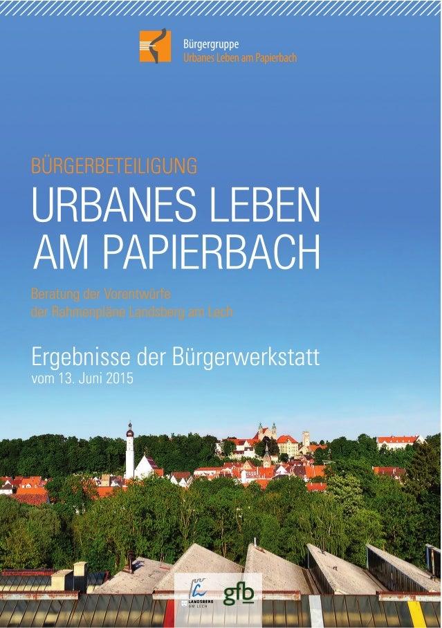 Broschüre - Bürgerbeteiligung Landsberg - Bürgergruppe ULP - Ergebnisse der Bürgerwerkstatt