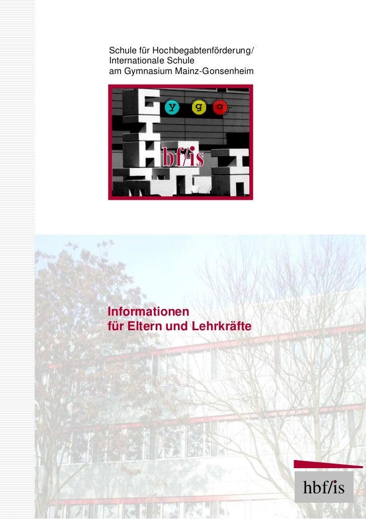 Schule für Hochbegabtenförderung /Internationale Schuleam Gymnasium Mainz-GonsenheimInformationenfür Eltern und Lehrkräfte...