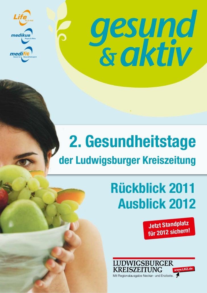 1                     2011  2. Gesundheitstageder Ludwigsburger Kreiszeitung           Rückblick 2011            Ausblick ...