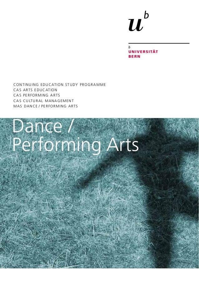 Dance / Performing Arts CONTINUING EDUCATION STUDY PROGRAMME CAS ARTS EDUCATION CAS PERFORMING ARTS CAS CULTURAL MANAGEMEN...
