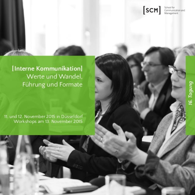 16.Tagung [Interne Kommunikation] Werte und Wandel, Führung und Formate 11. und 12. November 2015 in Düsseldorf Workshops ...