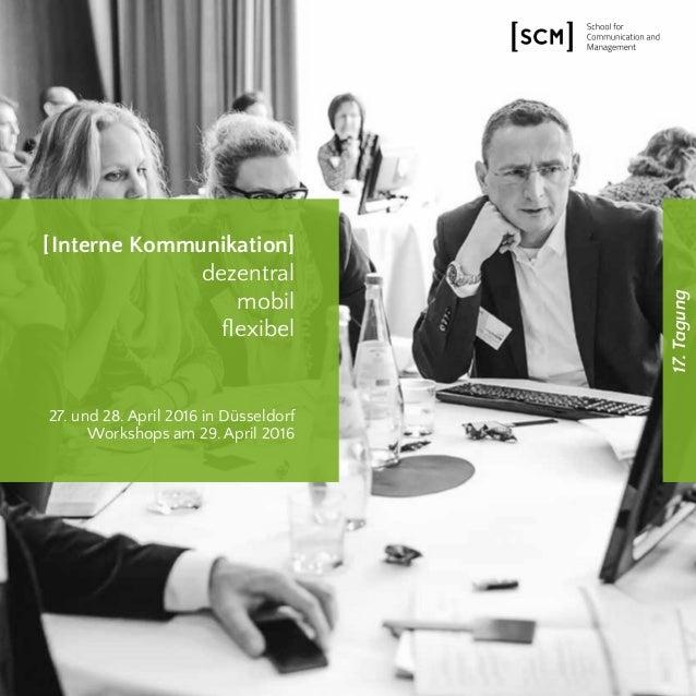17.Tagung [Interne Kommunikation] dezentral mobil flexibel 27. und 28. April 2016 in Düsseldorf Workshops am 29. April 2016