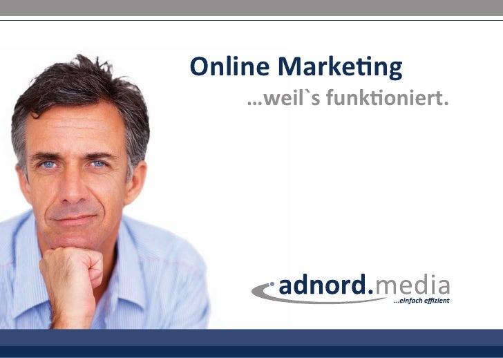 Online Marketing    …weil`s funktioniert.