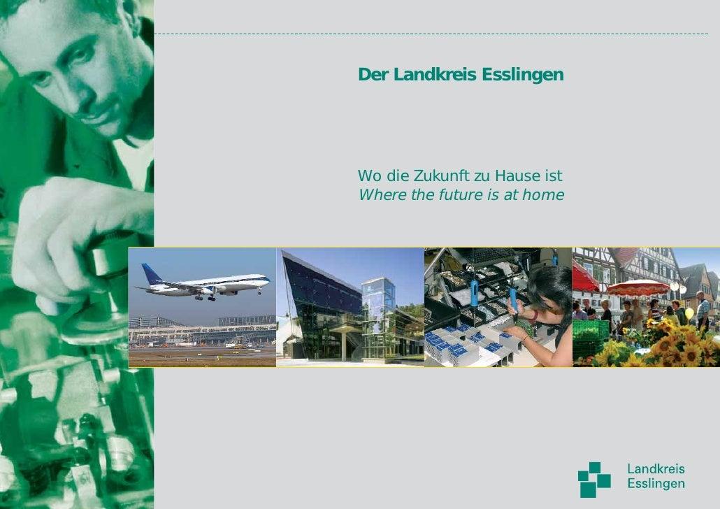 Der Landkreis Esslingen     Wo die Zukunft zu Hause ist Where the future is at home