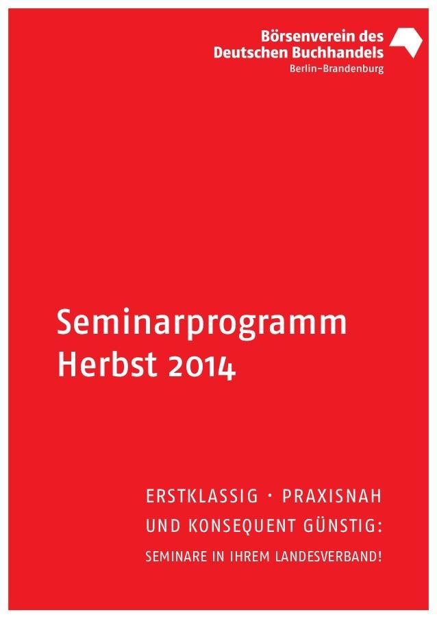 Seminarprogramm Herbst 2014 ERSTKLASSIG · PRAXISNAH UND KONSEQUENT GÜNSTIG: SEMINARE IN IHREM LANDESVERBAND!