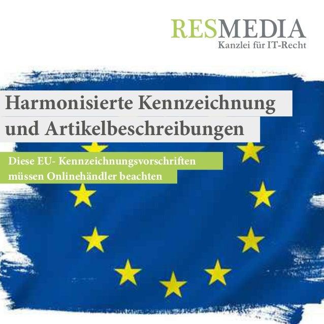 Harmonisierte Kennzeichnung Diese EU- Kennzeichnungsvorschriften müssen Onlinehändler beachten Kanzlei für IT-Recht und Ar...