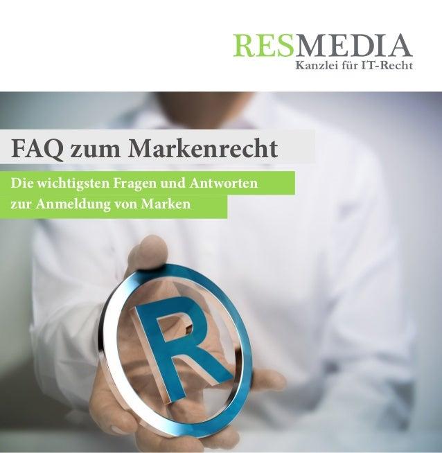 Die wichtigsten Fragen und Antworten zur Anmeldung von Marken Kanzlei für IT-Recht FAQ zum Markenrecht