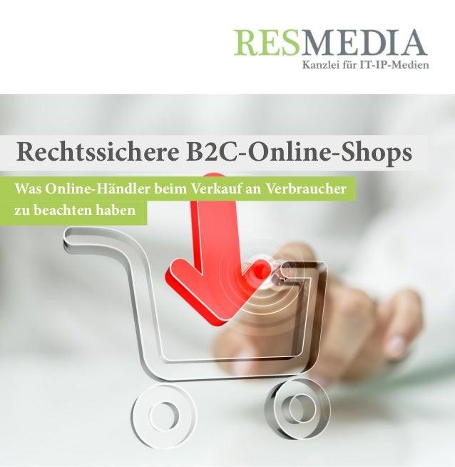 Rechtssichere B2C-Online-Shops Was Online-Händler beim Verkauf an Verbraucher zu beachten haben