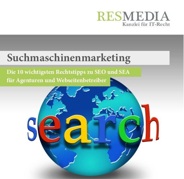 Suchmaschinenmarketing Die 10 wichtigsten Rechtstipps zu SEO und SEA für Agenturen und Webseitenbetreiber Kanzlei für IT-R...