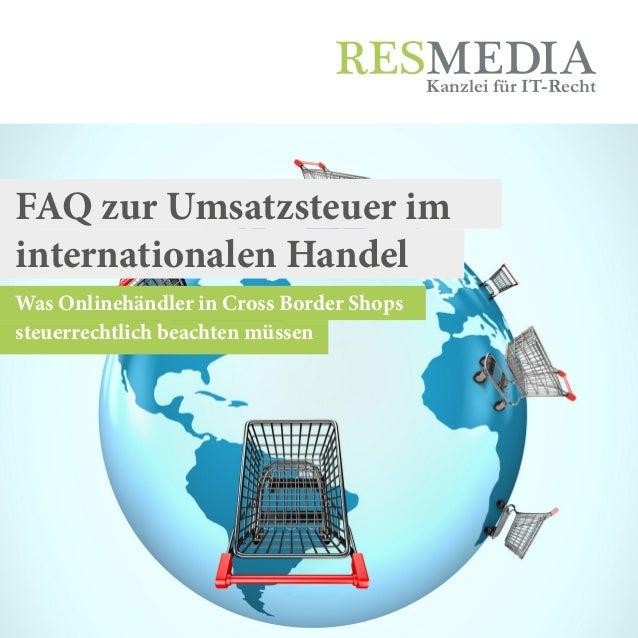 Was Onlinehändler in Cross Border Shops steuerrechtlich beachten müssen Kanzlei für IT-Recht FAQ zur Umsatzsteuer im inter...