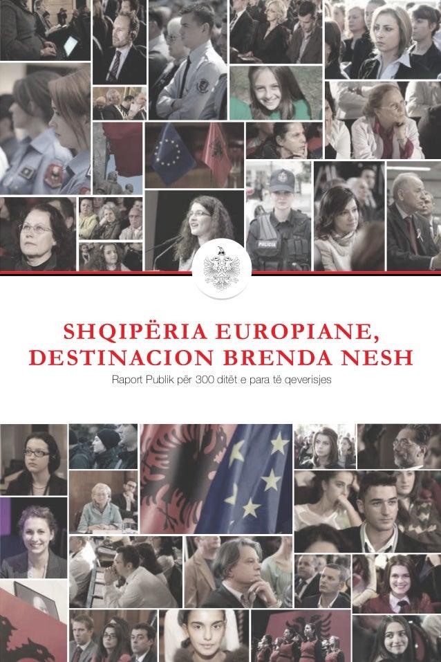 SHQIPËRIA EUROPIANE, DESTINACION BRENDA NESH Raport Publik për 300 ditët e para të qeverisjes