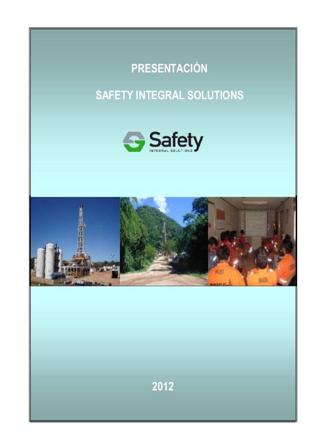 PRESENTACION SAFETY INTEGRAL SOLUTIONS 2012 PRESENTACIÓN SAFETY INTEGRAL SOLUTIONS