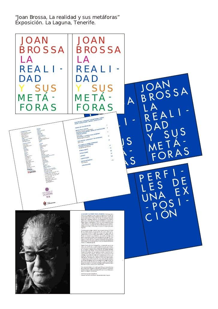 """""""Joan Brossa, La realidad y sus metáforas"""" Exposición. La Laguna, Tenerife.   J O AN                 J O AN B RO S S A    ..."""