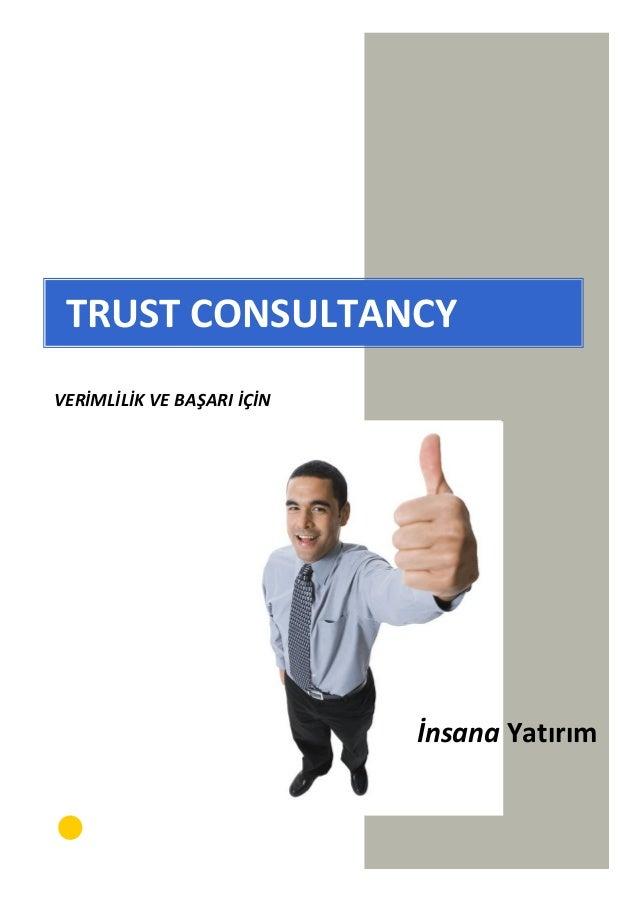 TRUST CONSULTANCY VERİMLİLİK VE BAŞARI İÇİN İnsana Yatırım