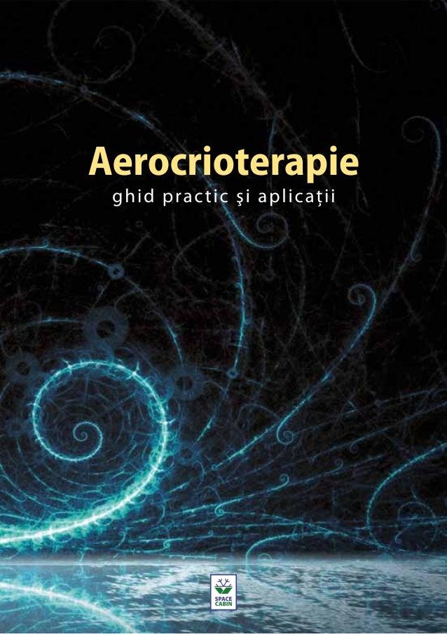 CUPRINS Date fiziologice privind aplicațiile aerocrioterapiei în practica medicală Termoreglarea organismului expus la...