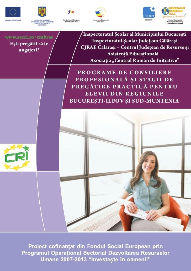 www.ascri.ro/cmbrae         Inspectoratul Şcolar al Municipiului Bucureşti Ești pregătit să te            Inspectoratul Şc...