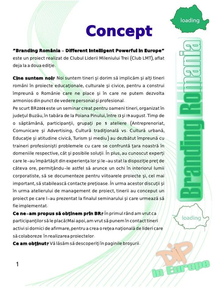 """Concept """"Branding România - Different Intelligent Powerful in Europe"""" este un proiect realizat de Clubul Liderii Mileniulu..."""