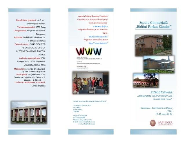 Agentia Nationala pentru Programe  Beneficiarul grantului: prof. înv.  Comunitare în Domeniul Educatiei si  primar Iștoc R...