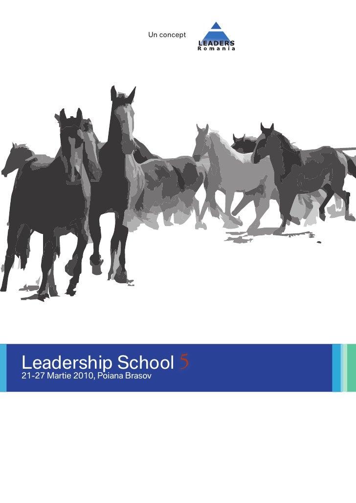 Un concept     Leadership School 5 21-27 Martie 2010, Poiana Brasov