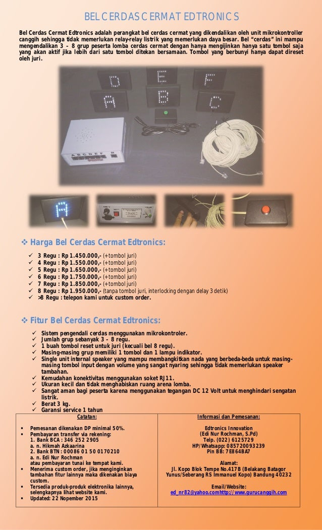 BEL CERDAS CERMAT EDTRONICS Bel Cerdas Cermat Edtronics adalah perangkat bel cerdas cermat yang dikendalikan oleh unit mik...